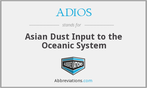 ADIOS - Asian Dust Input to the Oceanic System