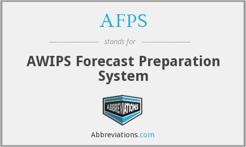AFPS - AWIPS Forecast Preparation System