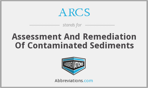 ARCS - Assessment And Remediation Of Contaminated Sediments