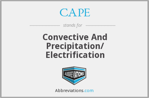 CAPE - Convective And Precipitation/ Electrification