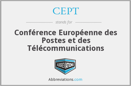 CEPT - European Conference of Postal and Telecommunications Administrations