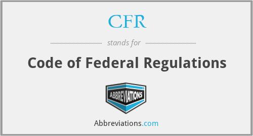 CFR - Code of Federal Regulations