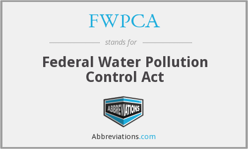 What does FWPCA stand for?