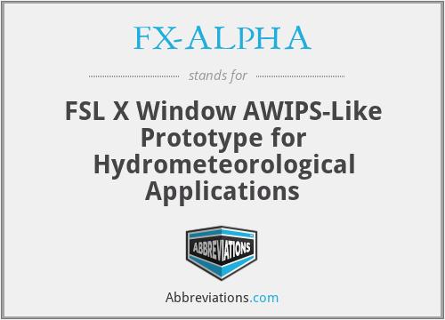 FX-ALPHA - FSL X Window AWIPS-Like Prototype for Hydrometeorological Applications