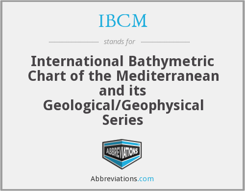 IBCM - International Bathymetric Chart of the Mediterranean and its Geological/Geophysical Series