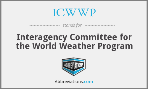 ICWWP - Interagency Committee for the World Weather Program
