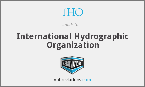 IHO - International Hydrographic Organization
