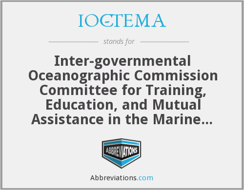 IOC-TEMA - Inter-governmental Oceanographic Commission Committee for Training, Education, and Mutual Assistance in the Marine Sciences
