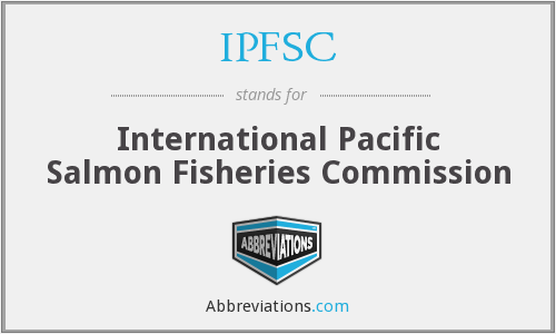 IPFSC - International Pacific Salmon Fisheries Commission
