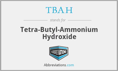 TBAH - Tetra-Butyl-Ammonium Hydroxide