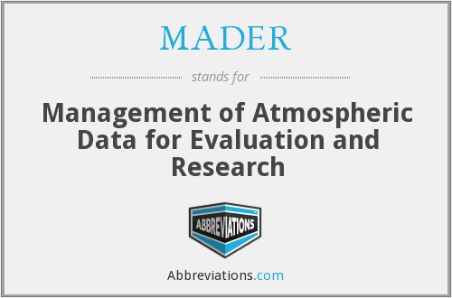 MADER - Management of Atmospheric Data for Evaluation and Research