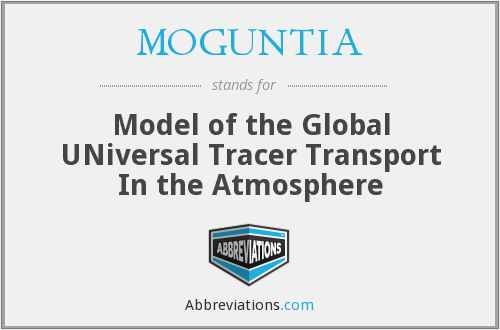 MOGUNTIA - Model of the Global UNiversal Tracer Transport In the Atmosphere