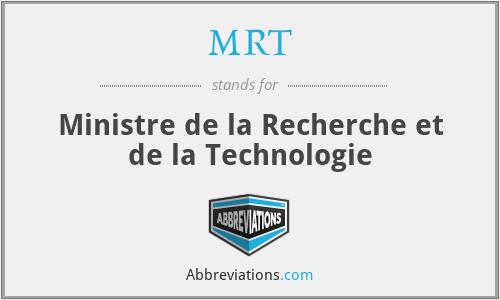 MRT - Ministre de la Recherche et de la Technologie