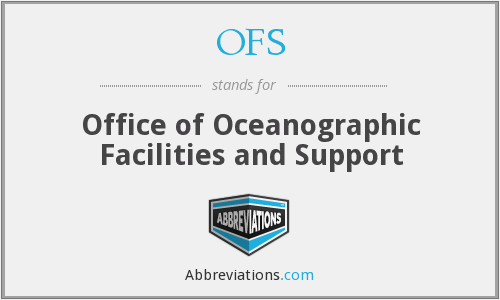 OFS - Office of Oceanographic Facilities and Support