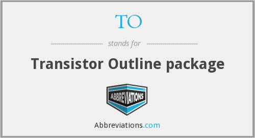 TO - Transistor Outline package