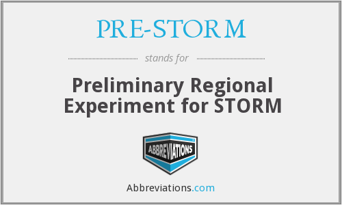 PRE-STORM - Preliminary Regional Experiment for STORM