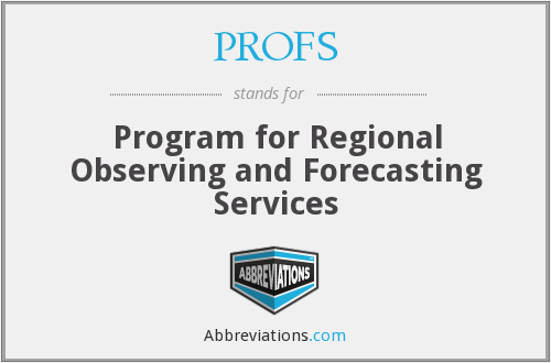 PROFS - Program for Regional Observing and Forecasting Services