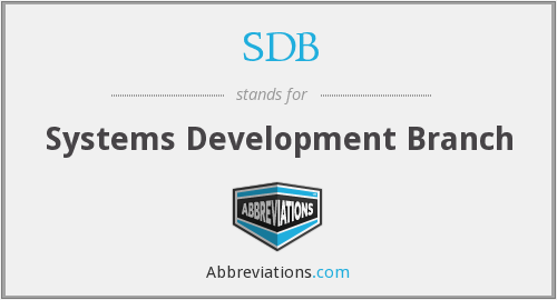 SDB - Systems Development Branch