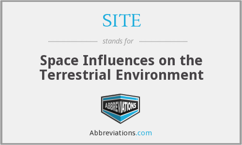 SITE - Space Influences on the Terrestrial Environment