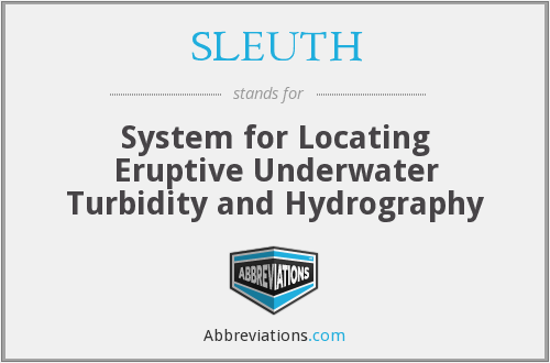 SLEUTH - System for Locating Eruptive Underwater Turbidity and Hydrography