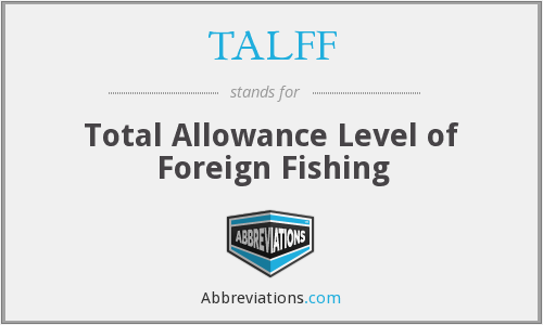 What does TALFF stand for?