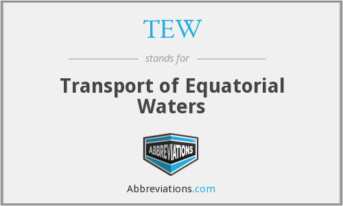 TEW - Transport of Equatorial Waters