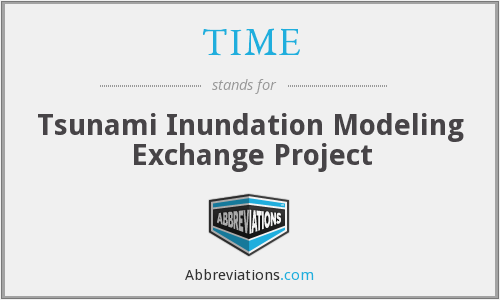 TIME - Tsunami Inundation Modeling Exchange Project