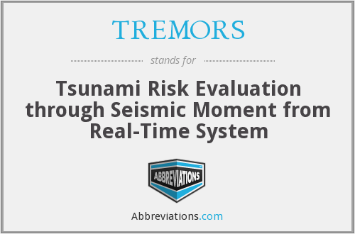 TREMORS - Tsunami Risk Evaluation through Seismic Moment from Real-Time System