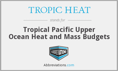 What does TROPIC HEAT stand for?