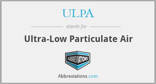 ULPA - Ultra-Low Particulate Air