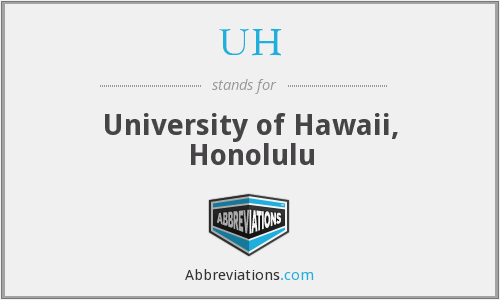 UH - University of Hawaii, Honolulu