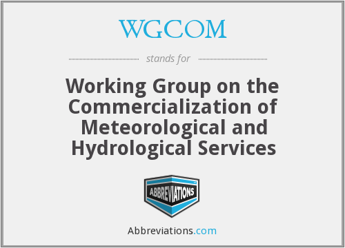 WGCOM - Working Group on the Commercialization of Meteorological and Hydrological Services