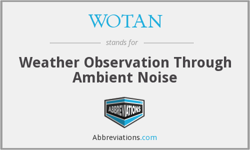 WOTAN - Weather Observation Through Ambient Noise