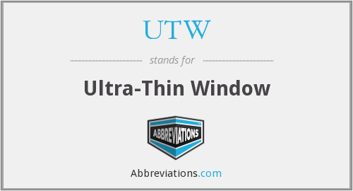 UTW - Ultra-Thin Window