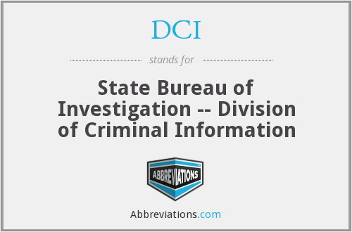 DCI - State Bureau of Investigation -- Division of Criminal Information