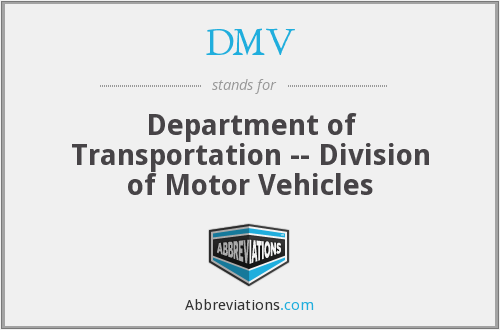 DMV - Department of Transportation -- Division of Motor Vehicles