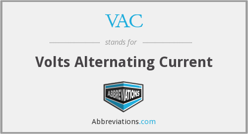 VAC - Volts Alternating Current
