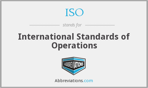 ISO - International Standards of Operations