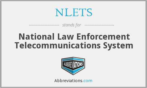 NLETS - National Law Enforcement Telecommunications System