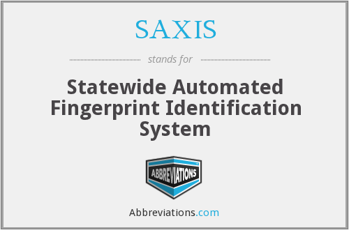 SAXIS - Statewide Automated Fingerprint Identification System