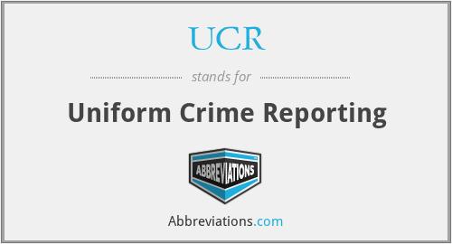 UCR - Uniform Crime Reporting