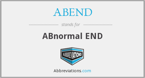 ABEND - ABnormal END