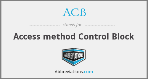ACB - Access method Control Block