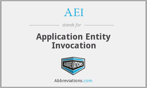 AEI - Application Entity Invocation