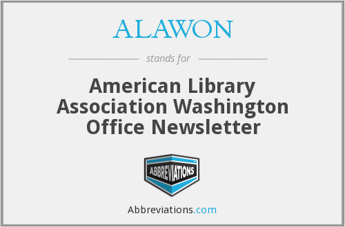 ALAWON - American Library Association Washington Office Newsletter