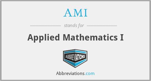 AMI - Applied Mathematics I