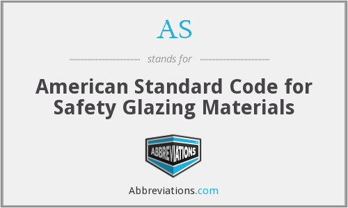 AS - American Standard Code for Safety Glazing Materials