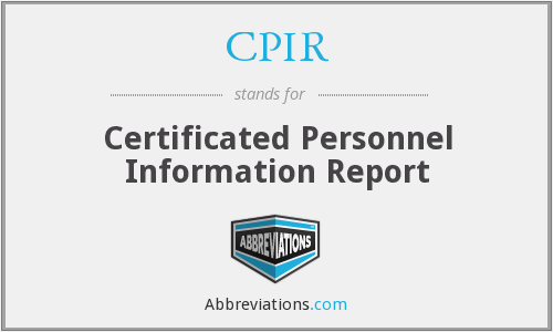 CPIR - Certificated Personnel Information Report