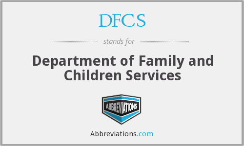 DFCS - Department of Family and Children Services