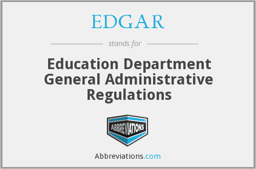 EDGAR - Education Department General Administrative Regulations